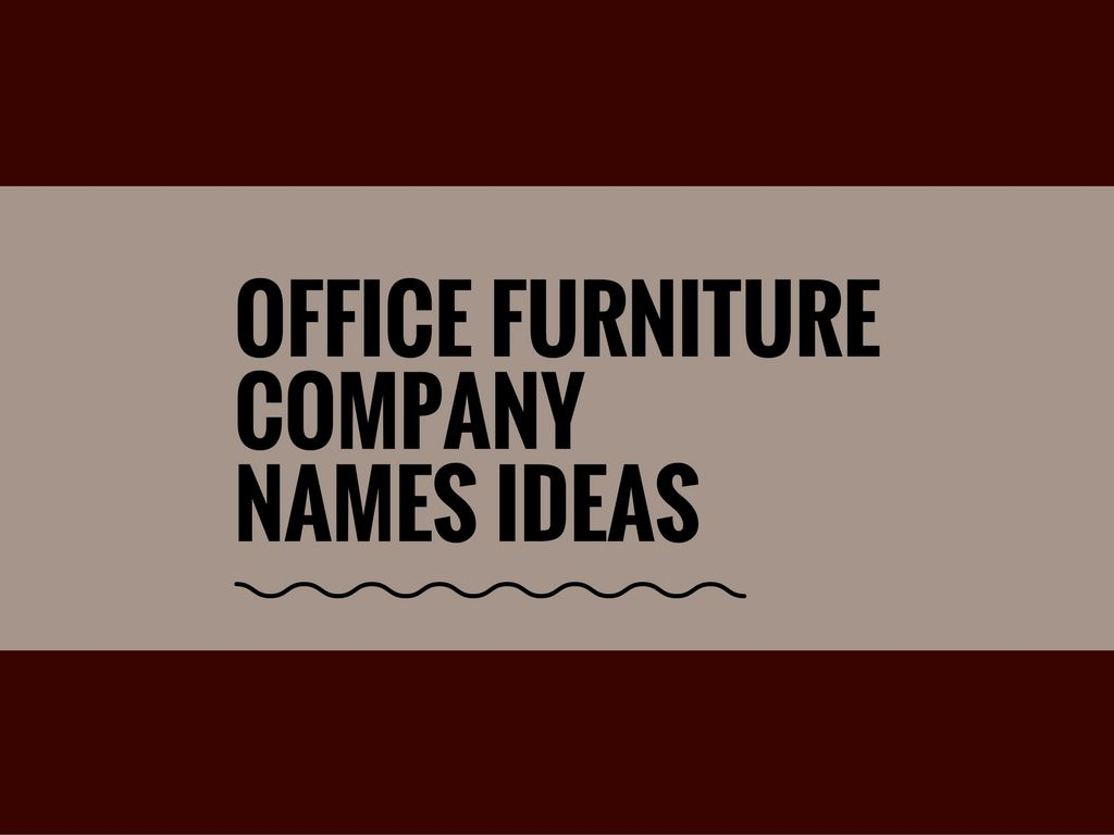 566 Best Office Furniture Company Names Ideas Video