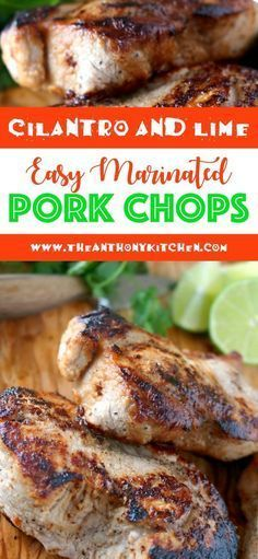 Cilantro and Lime Pork Chop Marinade | antiquedecor