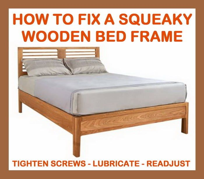 How To Fix A Squeaky Wooden Bed Frame Wooden Bed Wooden Bed Frames Wood Bed Frame