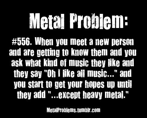 Metal Problems: Happens always to me -.-