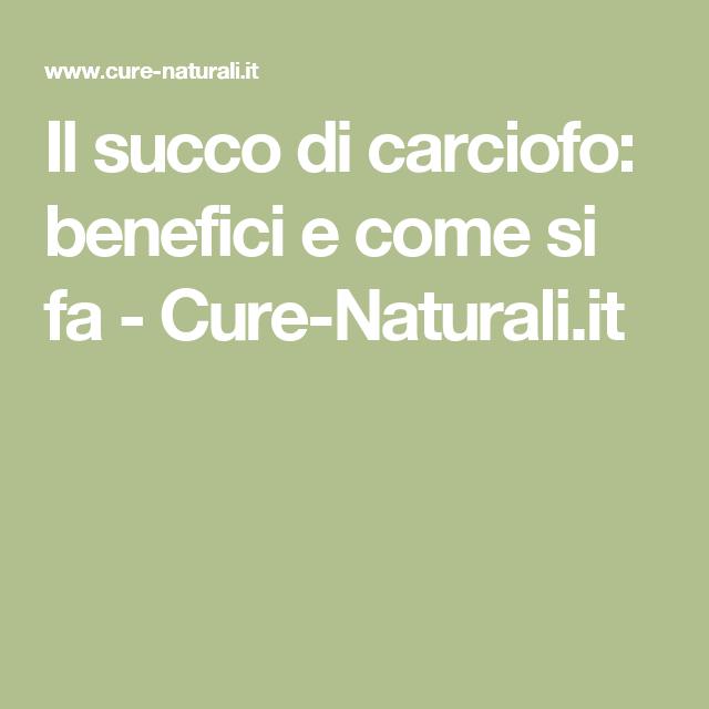 Il succo di carciofo: benefici e come si fa - Cure-Naturali.it