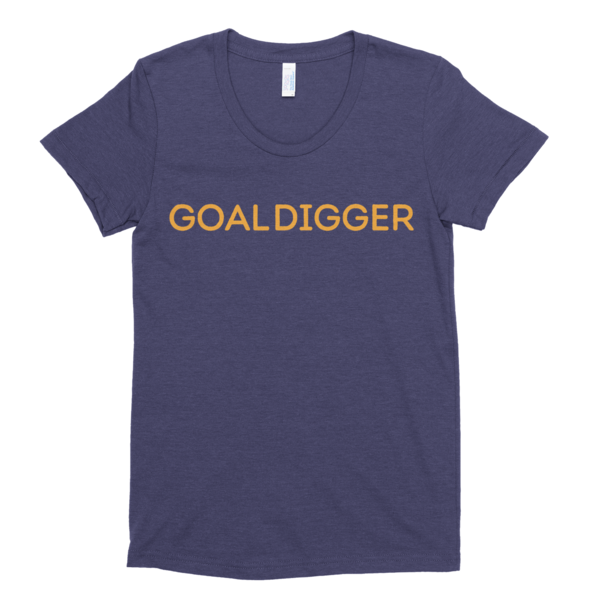 "Women's ""GoalDigger"" Tee on WordGoods.com.   You won't want to take off this best-selling tee, featuring a uniquely soft triblend heather fabrication, modern feminine fit, crew neck and short sleeves.  Printed on Bella+Canvas Tri-Blend (50% Polyester / 25% Ring-Spun Cotton / 25% Rayon) construction. Model 8413."