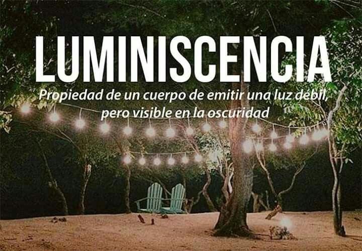 Luminiscencia | Palabras hermosas, Palabras bonitas, Palabras bellas