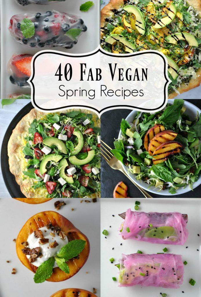 40 Fab Vegan Spring Recipes Wwweatdrinkshrinkcom Vegan
