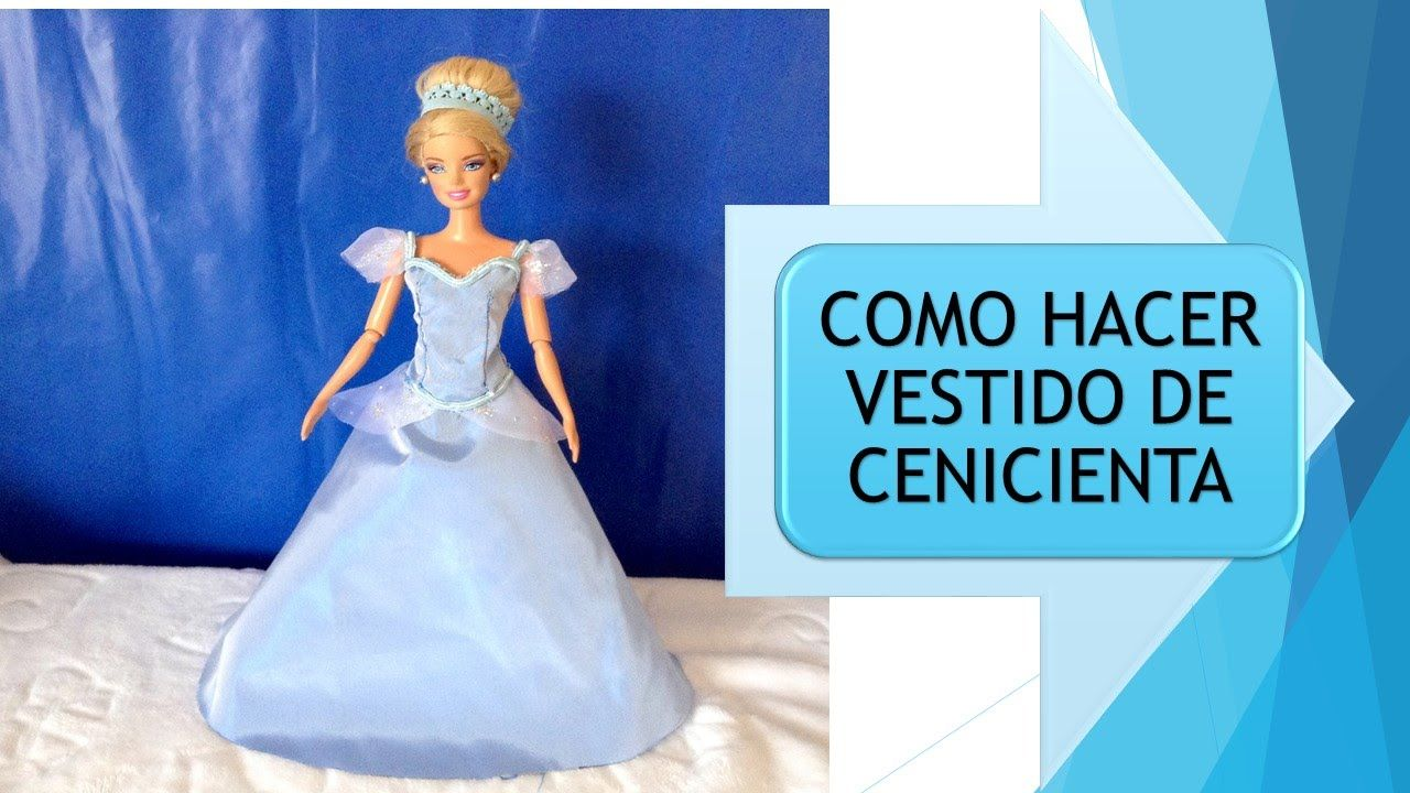 COMO HACER VESTIDO DE CENICIENTA PARA MUÑECAS Y HOW TO DRESS FOR ...