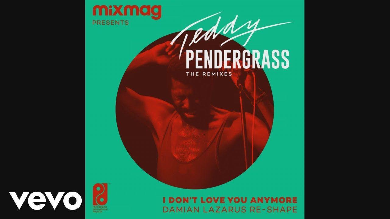 Teddy Pendergrass I Don T Love You Anymore Damian Lazarus Re Shape Pendergrass Songs Jamie Jones