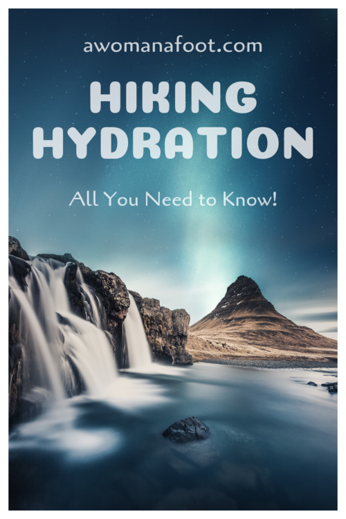 Hiking Hydration All You Need to Know! — A Woman Afoot