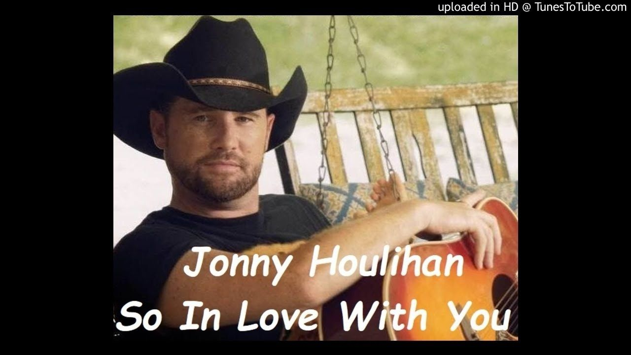 💏 Jonny Houlihan - So In Love With You 💏 (MP3 and Lyrics) - YouTube