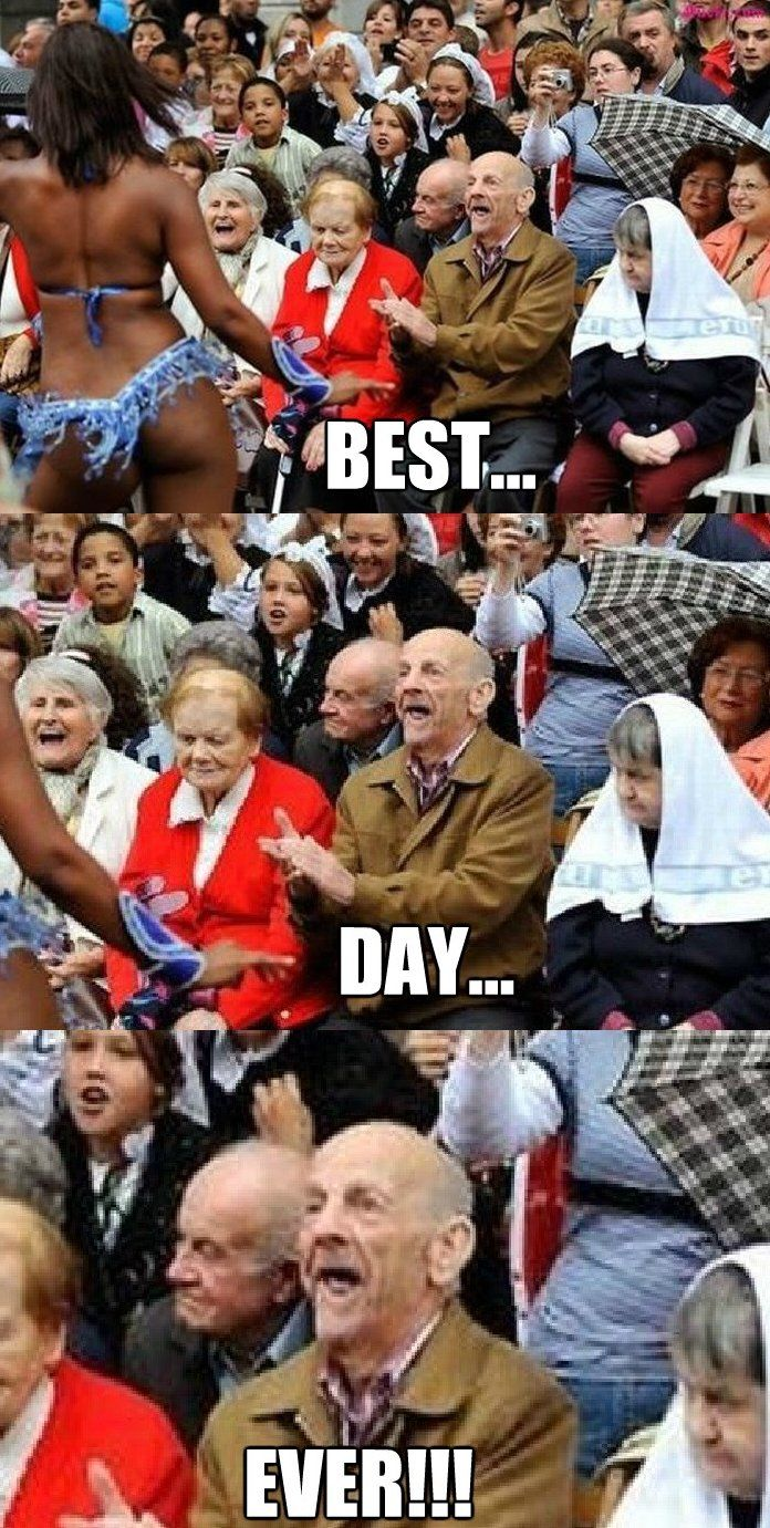 Meme Best Day Ever Www Funny Pictures Blog Com Funny Pictures For Kids Best Funny Videos Funny Pictures Fails