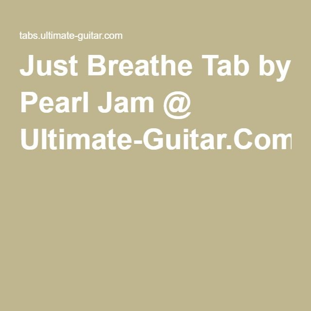 Just Breathe Tab By Pearl Jam Ultimate Guitar Music