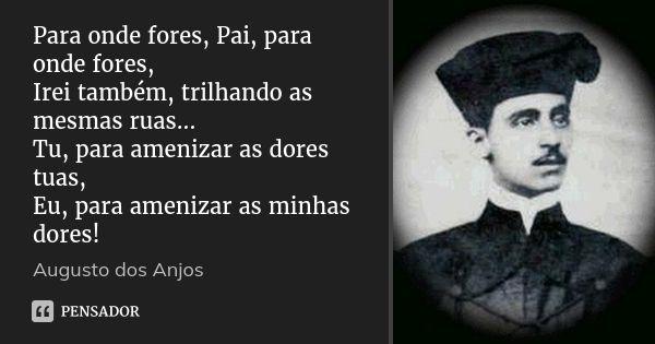 Augusto Dos Anjos Augusto Dos Anjos Texto Reflexao Frases Motivacionais