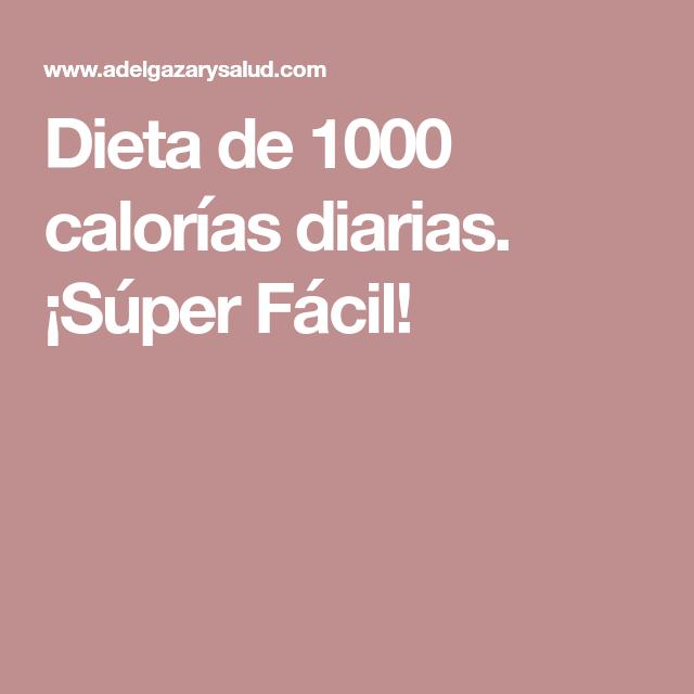 dieta de 1000 calorias diarias para adelgazar