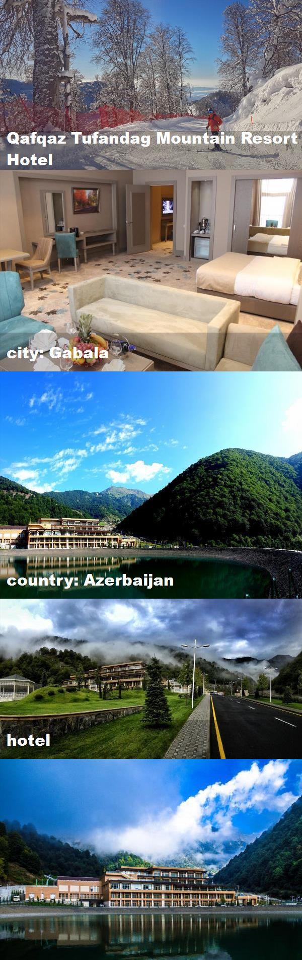 Qafqaz Tufandag Mountain Resort Hotel City Gabala Country Azerbaijan Hotel Hotel Hotels And Resorts Mountain Resort