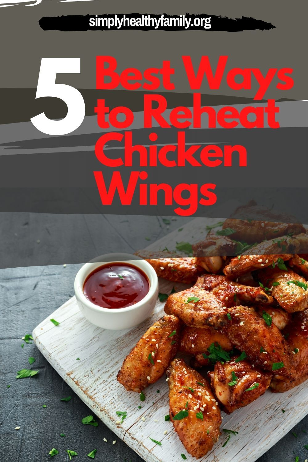 5 Best Way To Reheat Chicken Wings And Keep Them Delicious Reheat Chicken Chicken Wings Chicken