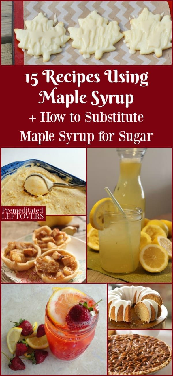 How to Substitute Maple Syrup for Sugar + 15 Recipes Using Maple Syrup