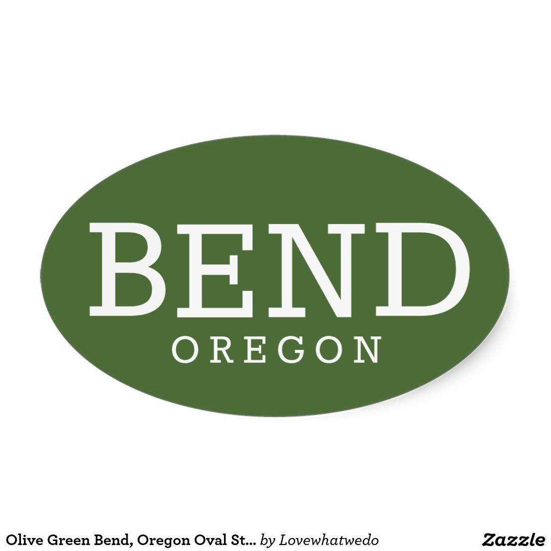 Olive green bend oregon oval sticker sold thanks to the customer in or bendoregon bend