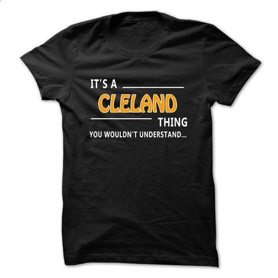 Cleland thing understant ST421 - #oversized shirt #sweater blanket. ORDER NOW => https://www.sunfrog.com/LifeStyle/Cleland-thing-understant-ST421-lxtit.html?68278
