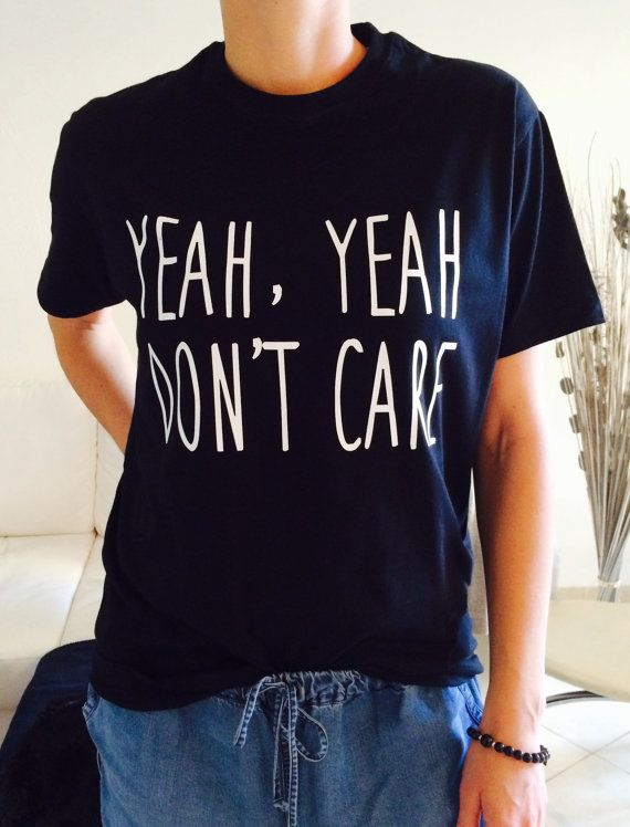Yeah Yeah don't care Tshirt black Fashion funny slogan womens girls sassy  cute top ladies lady graphic tees