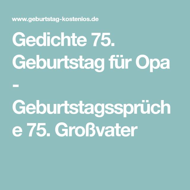 Gedichte 75 Geburtstag Für Opa Geburtstagssprüche 75