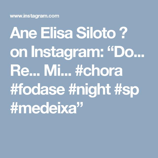 """Ane Elisa Siloto 🌶 on Instagram: """"Do... Re... Mi... #chora #fodase #night #sp #medeixa"""""""