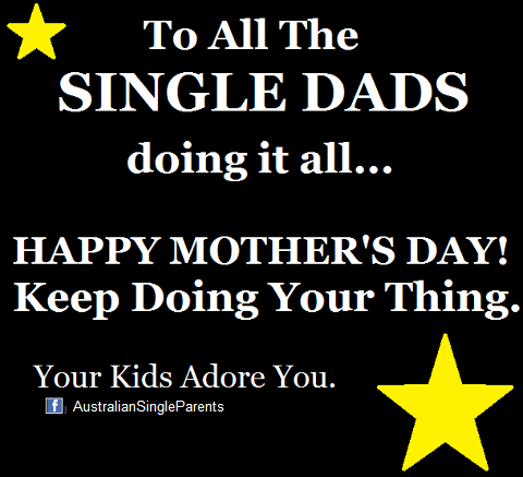 Happy Mothers Day Single Dads Quotes Happy Mothers Day Dads