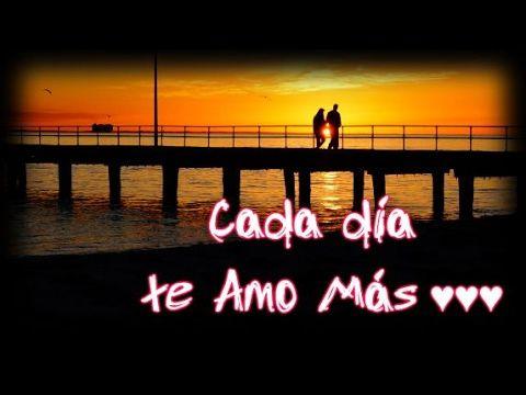 Bonito Mensaje De Amor Cada Dia Te Amo Mas Frases Para Mujeres