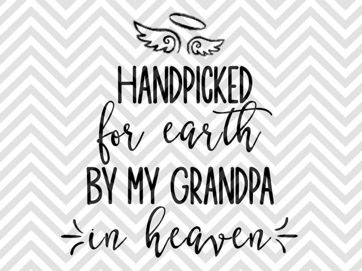 Handpicked For Earth By My Grandpa In Heaven SVG And DXF Cut File