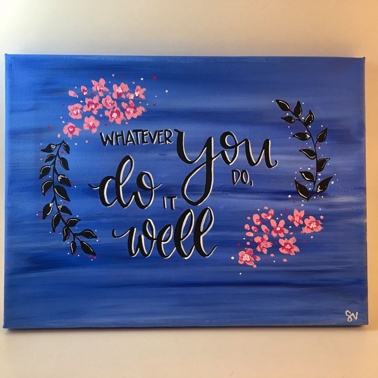 Quote Paintings Whatever You Do Do It Well Hand Lettered Canvas Quote Painting.