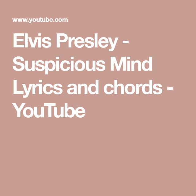 Elvis Presley Suspicious Mind Lyrics And Chords Youtube