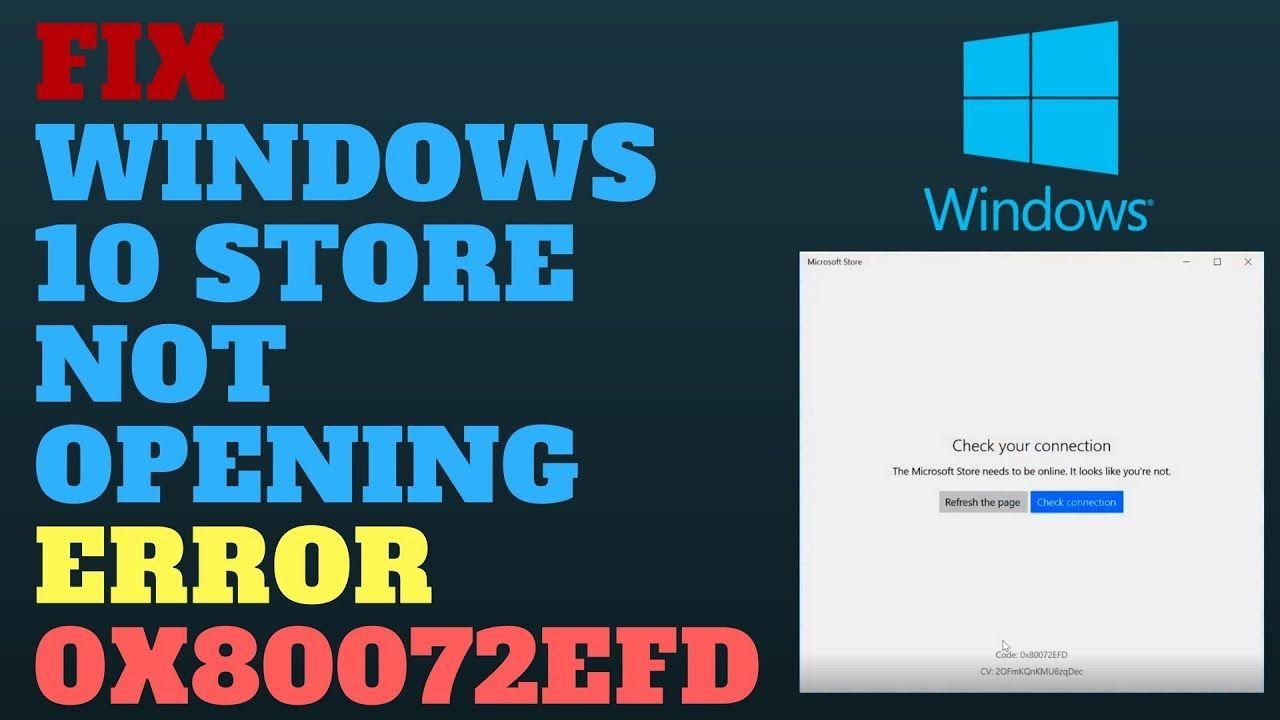 Proper guideline to fix windows store error 0x80072efd