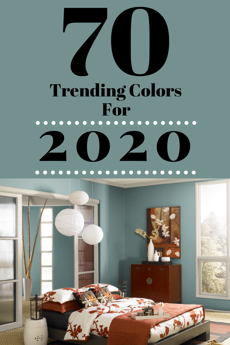 70 Amazing Colors 2020 Forecast Color Trends For The Home Paint Colors For Living Room Trending Decor Living Room Colors