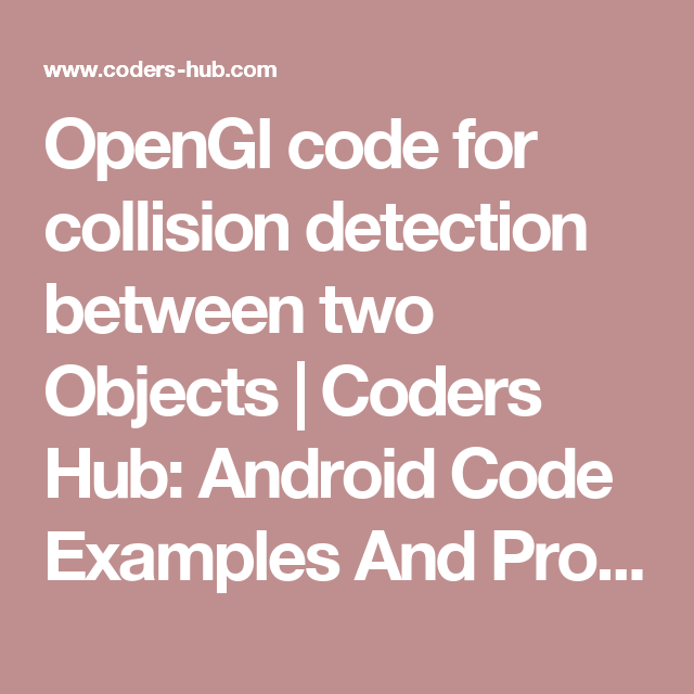 OpenGl code for collision detection between two Objects