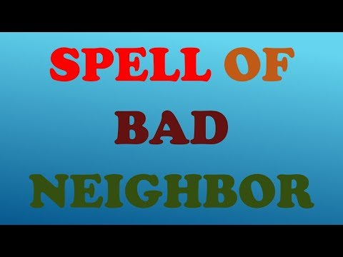 62d101d6b2646b8884f82b88fc2baf56 - How To Get Rid Of A Bad Neighbor Spell