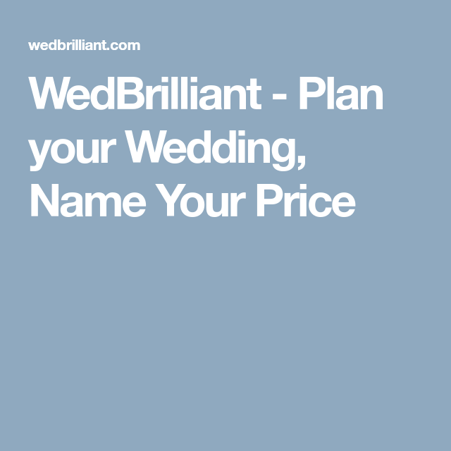 Wedding Planner Names Ideas: WedBrilliant - Plan Your Wedding, Name Your Price