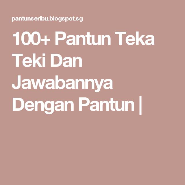 100 Pantun Teka Teki Dan Jawabannya Dengan Pantun