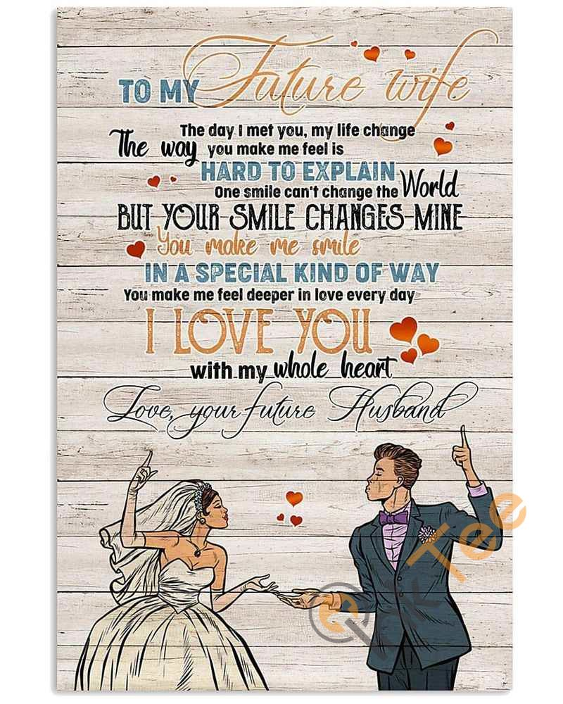To My Future Wife Love Your Future Husband The Day I Met You My Life Change Unframed Satin Paper Framed Canvas Wall Decor Gift For Wife Birthday Gift Moth In 2020