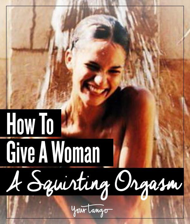 How To Give A Woman Or Yourself A Squirting Orgasm -7007