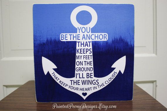 Wood sign saying: You be the anchor that keeps my feet on the ground, I'll be the wings   Home and cabin decor, anchor sign, Mayday Parade