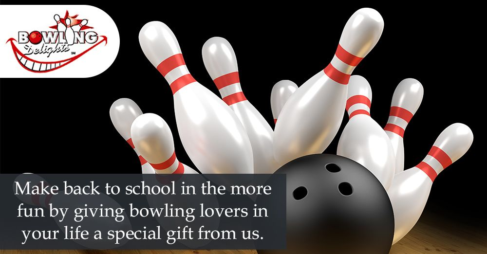 Make back to school in the more fun by giving bowling lovers in your ...