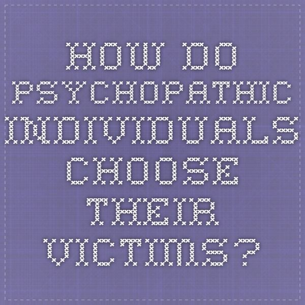 How do psychopaths choose their victims