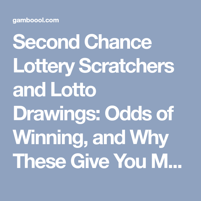 Second Chance Lottery Scratchers and Lotto Drawings: Odds of