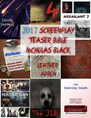 The 2017 Screenplay Teaser Bible for Nicholas Black: 14 Loglines, Synopses, and Teasers for Television & Film (Writing for Film & Television) by Nicholas Black et al., http://www.amazon.co.uk/dp/B071PCPZGG/ref=cm_sw_r_pi_dp_x_HjJCzb0NV75R2