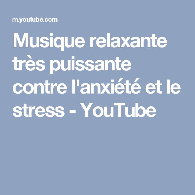 Musique relaxante très puissante contre l'anxiété et le stress - YouTube