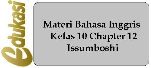 Materi Bahasa Inggris Kelas 10 Chapter 12 Issumboshi Connecting Words Vocabulary Exercises Chapter