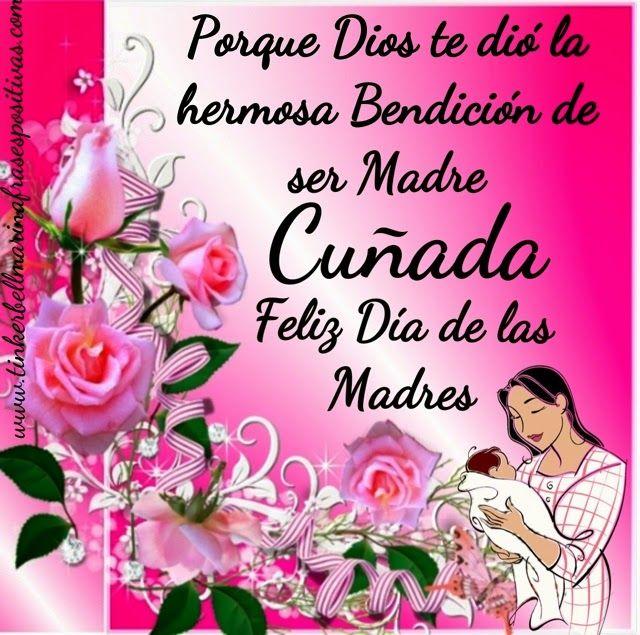 Felicidades Cunadas Con Imagenes Mensaje Del Dia De La Madre