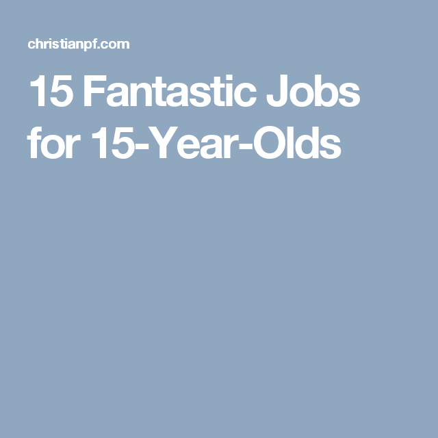 15 Fantastic Jobs For 15-Year-Olds (Awesome Opportunities