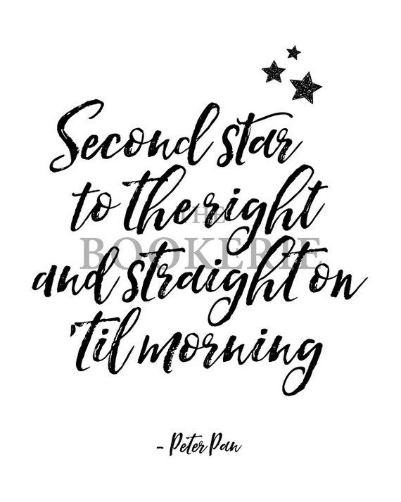 Peter Pan Quote J M Barrie Second Star To The Right Disney