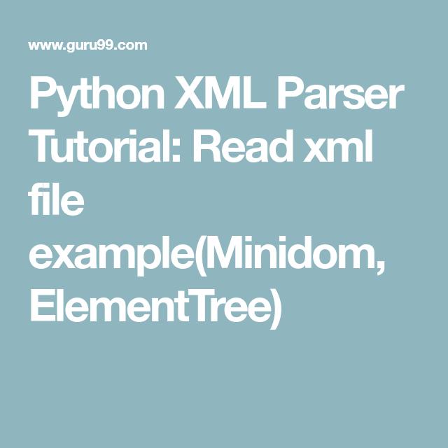 Python XML Parser Tutorial: Read xml file example(Minidom