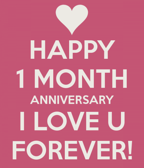 Happy Anniversary 1 Month One Month Anniversary Quotes Happy One Month Happy One Month Anniversary