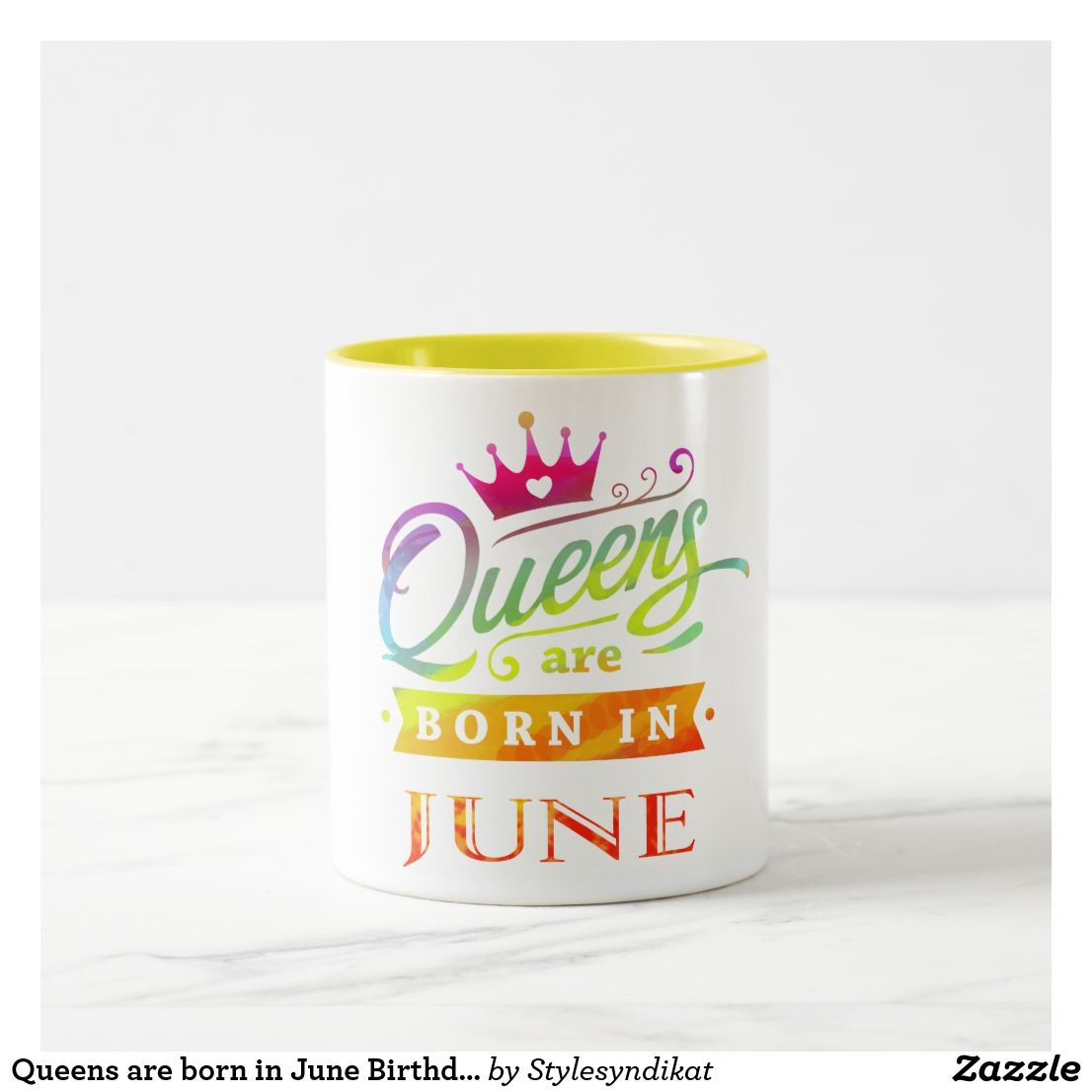 Queens Are Born In June Birthday Gift Two Tone Coffee Mug